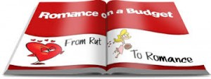 romance on a budget 300x112 Spicing up Your Love Life on a Shoestring Budget!