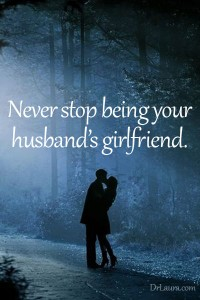 girlfriend 200x300 How To Always Be Your Husbands Girlfriend